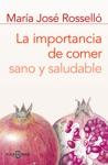 La Importancia De Comer Sano Y Saludable