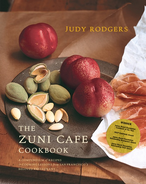 The Zuni Cafe Cookbook A Compendium of Recipes and Cooking Lessons from San Franciscos Beloved Restaurant Judy Rodgers Book