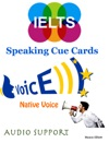 Ielts Speaking Cue Cards - Native Voice - Audio Support