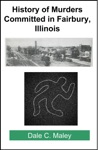 History Of Murders Committed In Fairbury Illinois