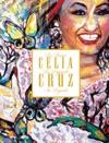 Celia Cruz La Reina La Leyenda Su Legado