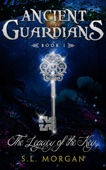 The Legacy of the Key (Ancient Guardian Series, Book 1)