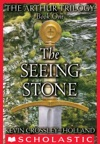 The Arthur Trilogy 1 The Seeing Stone