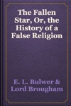 The Fallen Star Or The History Of A False Religion