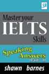 Master Your IELTS Skills - Speaking Answers Part 1