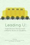 Leading U Inspirational Stories From UAlberta Alumni  Students