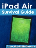 iPad Air Survival Guide: Step-by-Step User Guide for the iPad Air and iOS 7: Getting Started, Managing Media, Making FaceTime Calls, Using eMail, Surfing the Web - Toly Kay Cover Art