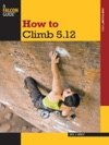 How To Climb 512 Third Edition