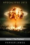 Apocalypse 2073 Volume 1 The Prophecy