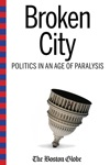 Broken City Politics In An Age Of Paralysis Updated Edition