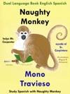 Dual Language English Spanish Naughty Monkey Helps Mr Carpenter - Mono Travieso Ayuda Al Sr Carpintero Learn Spanish Collection