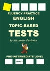 English Topic-Based Tests Pre-Intermediate Level Fluency Practice