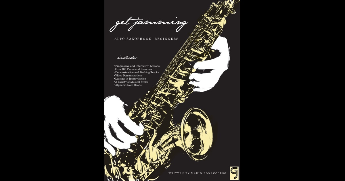 get jamming alto saxophone beginners by mario bonaccorso on ibooks. Black Bedroom Furniture Sets. Home Design Ideas