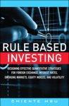 Rule Based Investing Designing Effective Quantitative Strategies For Foreign Exchange Interest Rates Emerging Markets Equity Indices And Volatility