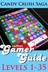 Candy Crush Saga Gamer Guide Levels 1-35