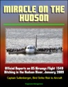 Miracle On The Hudson Official Reports On US Airways Flight 1549 Ditching In The Hudson River January 2009 Captain Sullenberger Bird Strike Risk To Aircraft