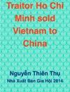 Traitor Ho Chi Minh Sold Vietnam To China