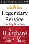 Legendary Service The Key Is To Care