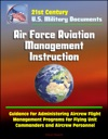21st Century US Military Documents Air Force Aviation Management Instruction - Guidance For Administering Aircrew Flight Management Programs For Flying Unit Commanders And Aircrew Personnel