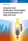 Industrial Coal Gasification Technologies Covering Baseline And High-Ash Coal