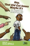 Hey That Kid Got Issues Maybe Its AdHd