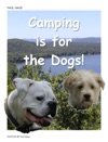 Camping Is For The Dogs
