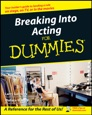 Breaking Into Acting For Dummies