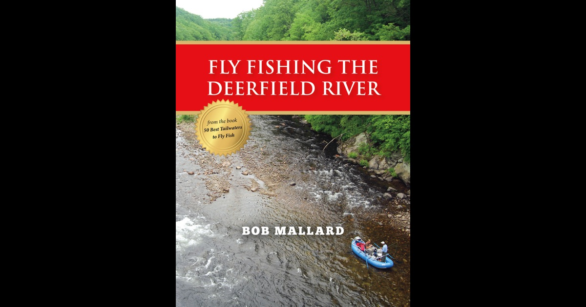 Fly fishing the deerfield river by bob mallard on ibooks for Deerfield river fly fishing