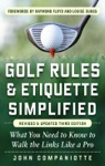 Golf Rules  Etiquette Simplified 3rd Edition  What You Need To Know To Walk The Links Like A Pro