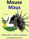 Bilingual Book In English And German Mouse - Maus - Learn German Collection