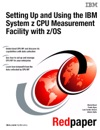 Setting Up And Using The IBM System Z CPU Measurement Facility With ZOS