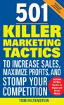 501 Killer Marketing Tactics To Increase Sales Maximize Profits And Stomp Your Competition Revised And Expanded Second Edition