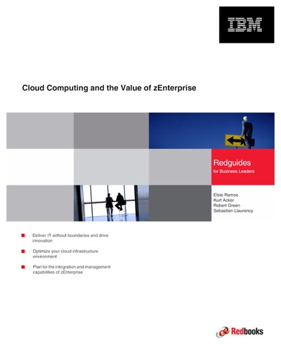Cloud Computing and the Value of zEnterprise