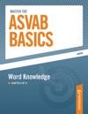 Master The ASVAB Basics--Word Knowledge