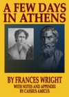 A Few Days In Athens With Notes And Appendix By Cassius Amicus