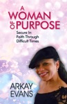 A Woman Of Purpose Secure In Faith Through Difficult Times