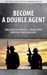Become A Double Agent - Tom Clancys Splinter Cell Double Agent