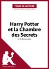 Harry Potter Et La Chambre Des Secrets De J K Rowling Fiche De Lecture