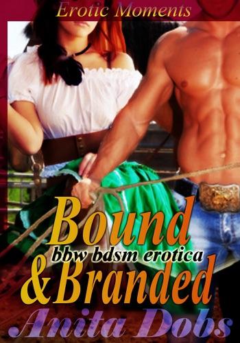 Bound  Branded - Erotic Moments bbw BDSM Erotica