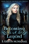 B. Kristin McMichael - Becoming a Legend artwork