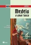 Medeia - O Amor Louco