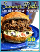 Summer Meals That Won't Heat Up The House: 30 Summer Slow Cooker Recipes