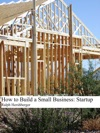 How To Build A Small Business Startup