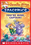 Geronimo Stilton Spacemice 2 Youre Mine Captain