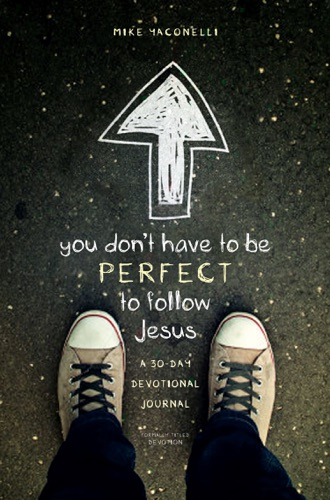 You Dont Have to Be Perfect to Follow Jesus