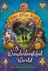 Ever After High A Wonderlandiful World