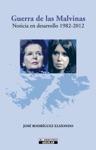 Guerra De Las Malvinas Noticia En Desarrollo 1982 - 2012