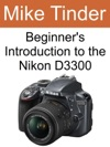 Beginners Introduction To The Nikon D3300