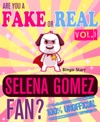 Are You A Fake Or Real Selena Gomez Fan Volume 1 The 100 Unofficial Quiz And Facts Trivia Travel Set Game