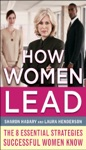 How Women Lead The 8 Essential Strategies Successful Women Know